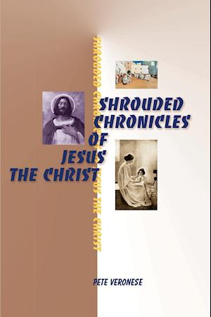 Shrouded Chronicles of Jesus the Christ