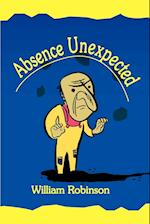 Absence Unexpected af William J. Robinson