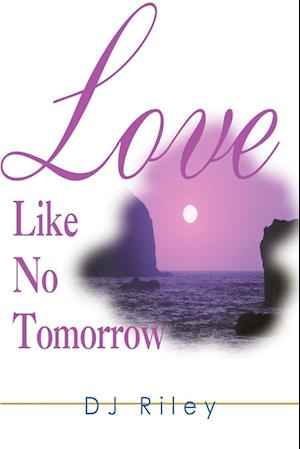 Love Like No Tomorrow