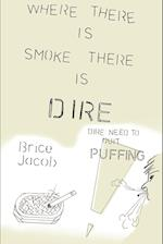 Where There is Smoke There is Dire