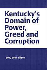 Kentucky's Domain of Power, Greed and Corruption af Betty Boles Ellison