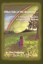 Other Side of the Rainbow: A Patient's Perspective of Experimental Medicine af Gina Ferguson