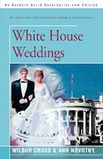 White House Weddings af Wilbur Cross