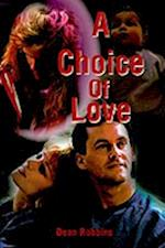 A Choice of Love af Dean Robbins