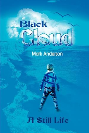 Black Cloud: A Still Life