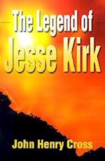 The Legend of Jesse Kirk