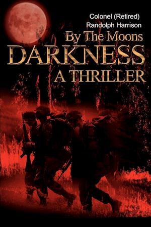 By the Moons Darkness: A Thriller