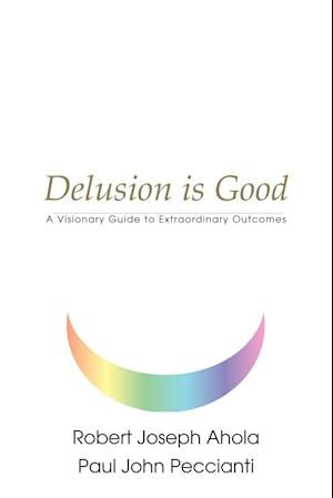 Delusion is Good