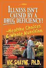 Illness Isn't Caused by a Drug Deficiency!