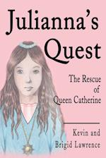 Julianna's Quest: The Rescue of Queen Catherine af Kevin Lawrence