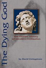 The Dying God:The Hidden History of Western Civilization