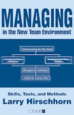 Managing in the New Team Environment:Skills, Tools, and Methods