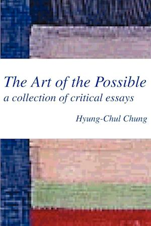 The Art of the Possible:a collection of critical essays