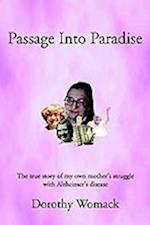 Passage Into Paradise: The True Story of My Own Mother S Struggle with Alzheimer S Disease