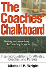 The Coaches' Chalkboard:Inspiring quotations for Athletes, Coaches, and Parents af Michael P. Wright