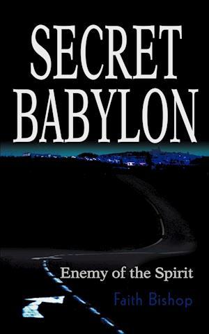 Secret Babylon:Enemy of the Spirit