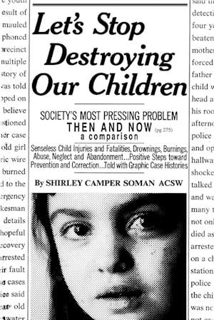 Let's Stop Destroying Our Children:Society's Most Pressing Problem Then and Now