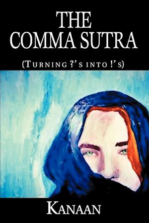 The Comma Sutra: (Turning ?'S Into !'S)