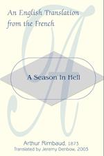 A Season in Hell: An English Translation from the French af Arthur Rimbaud