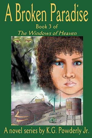 A Broken Paradise: Book 3 of the Windows of Heaven