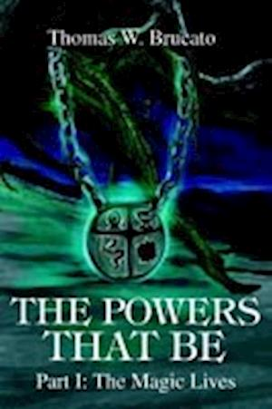 The Powers That Be:Part I: The Magic Lives