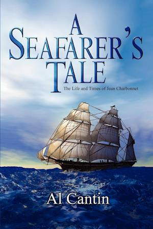 A Seafarer's Tale: The Life and Times of Jean Charbonnet
