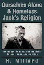 Ourselves Alone & Homeless Jack's Religion:messages of ennui and meaning in post-american america