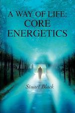 A Way of Life: Core Energetics af Stuart Black