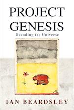 Project Genesis:Decoding the Universe af Ian Beardsley