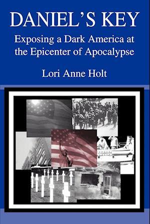 Daniel's Key:Exposing a Dark America at the Epicenter of Apocalypse