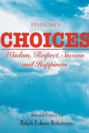 Everyone's Choices:Wisdom, Respect, Success and Happiness
