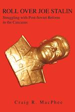 Roll Over Joe Stalin:Struggling with Post-Soviet Reform in the Caucasus