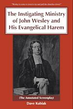 The Instigating Ministry of John Wesley and His Evangelical Harem