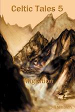 Celtic Tales 5 Migration