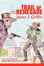 Trail of the Renegade af James J. Griffin