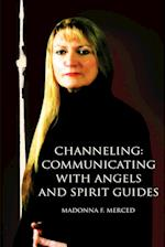 Channeling: Communicating with Angels and Spirit Guides