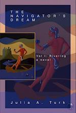 The Navigator's Dream:Vol I: Riverlog