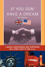 If You Don' Have a Dream:Laughs, Discoveries And Surprises on a First Visit to the U.S.A.