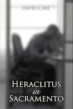 Heraclitus in Sacramento af David Carl