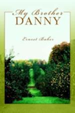 My Brother Danny af Ernest Baker