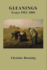 Gleanings:Essays 1982-2006