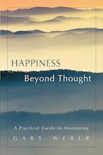 Happiness Beyond Thought:A Practical Guide to Awakening