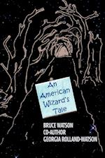 An American Wizard's Tale af Bruce A. Watson