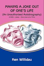 Making a Joke Out of One's Life:(An Unauthorized Autobiography) af Ken Willidau