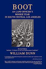 Boot:An LAPD Officer's Rookie Year in South Central Los Angeles af William Dunn