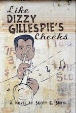 Like Dizzy Gillespie's Cheeks af Scott E. Smith