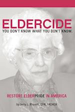 Remedy Eldercide, Restore Elderpride: You Don't Know What You Don't Know af Jerry Rhoads