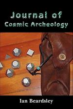 Journal of Cosmic Archeology af Ian Beardsley
