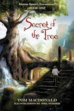 Secret of the Tree: Marcus Speer's Ecosentinel: Book One