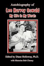 Autobiography of Lee Harvey Oswald: My Life in My Words